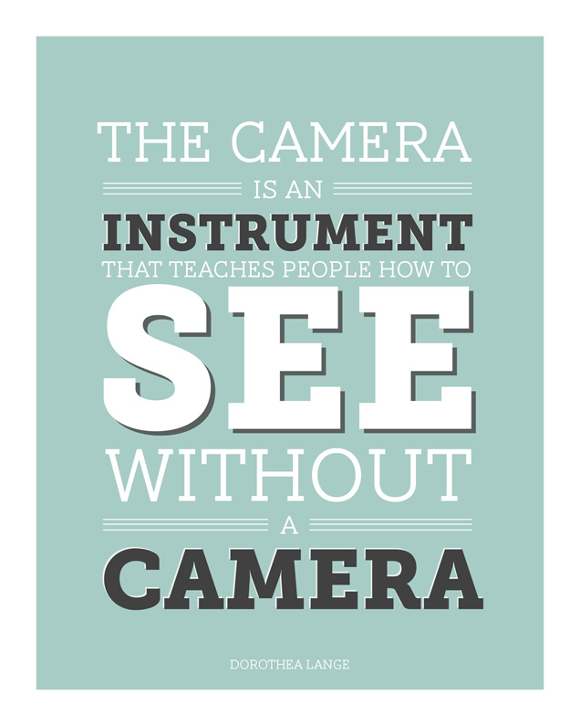 the camera is an instrument that teaches people how to see without a camera photo